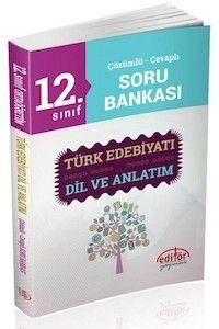 Editör Yayınları 12. Sınıf Dil Anlatım ve Türk Edebiyatı Çözümlü Soru Bankası