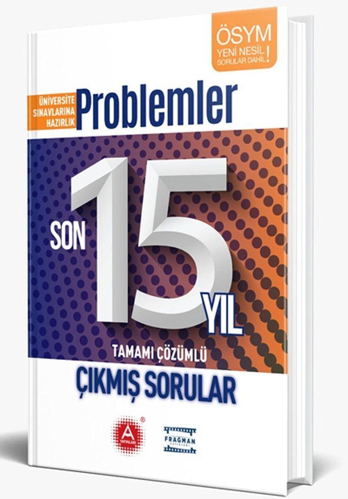 A Yayınları Problemler Son 15 Yıl Tamamı Çözümlü Çıkmış Sorular
