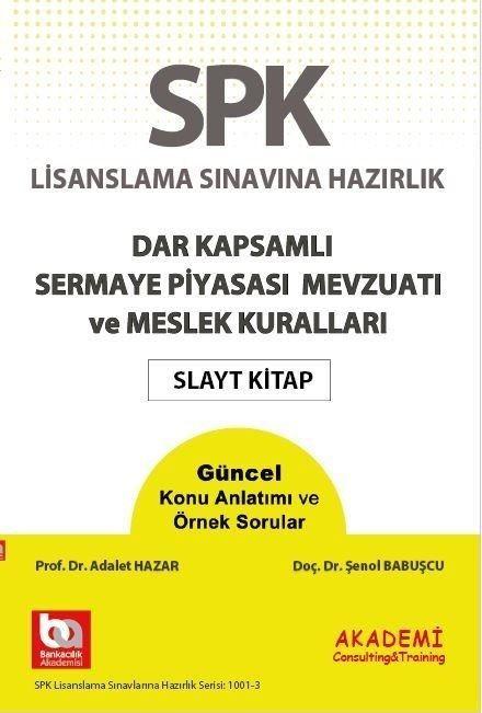 Akademi Eğitim SPF Dar KapsamlıSermaye PiyasasıMevzuatıve Meslek Kuralları Slayt Kitap