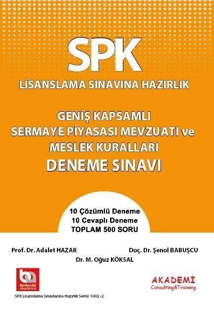 Akademi Eğitim SPK Geniş Kapsamlı Sermaye Piyasası Mevzuatı ve Meslek Kuralları Soru Bankası