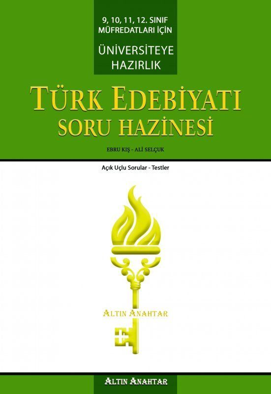 Altın Anahtar Üniversiteye Hazırlık Türk Edebiyatı Soru Hazinesi