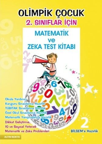 Altın Nokta 2. Sınıflar İçin Olimpik Çocuk Bilsem Kanguru Matematik ve Zeka Testi Kitabı