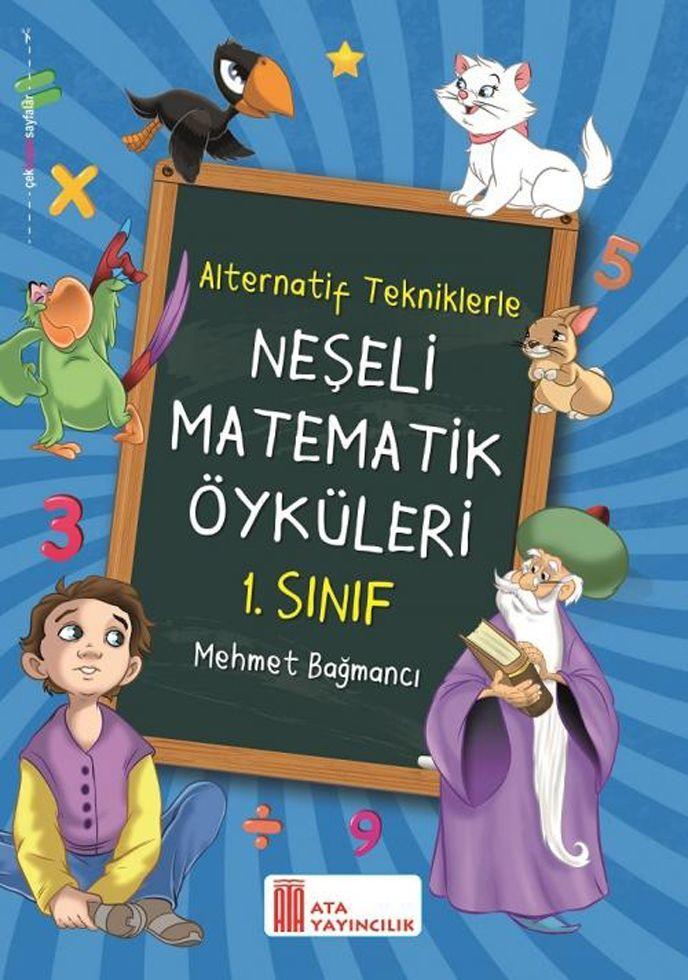 Ata Yayıncılık 1. Sınıf Neşeli Matematik Öyküleri Alternatif Tekniklerle