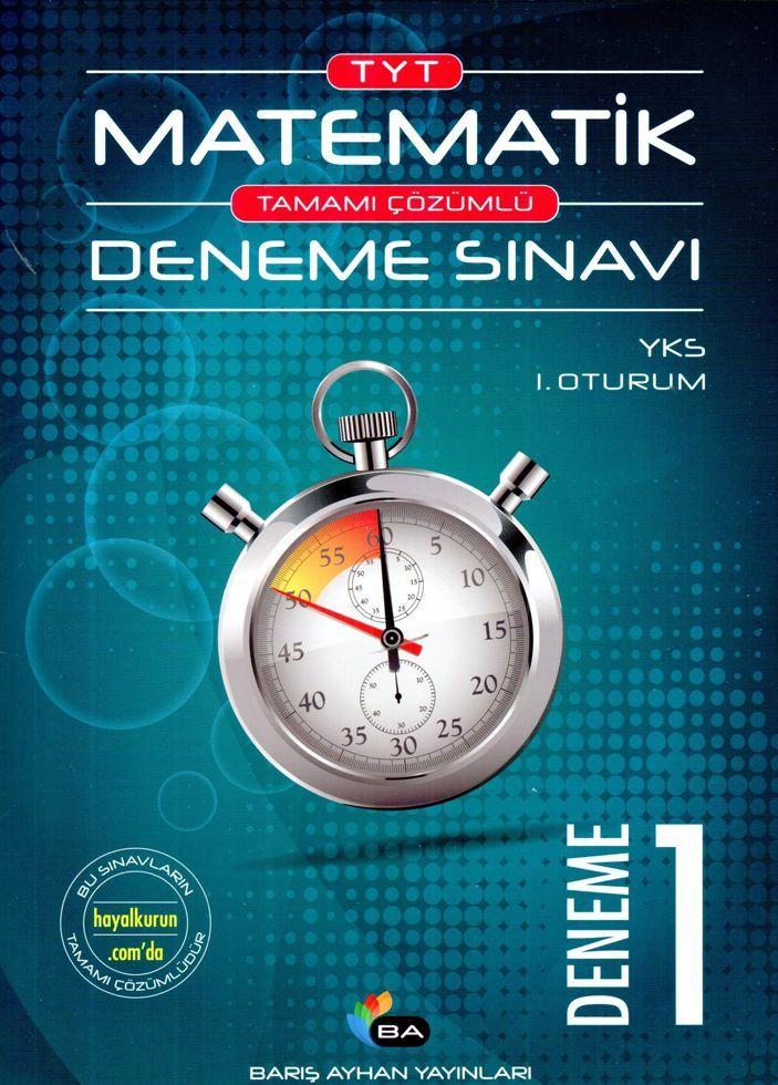 Barış Ayhan Yayınları TYT Matematik Tamamı Çözümlü Deneme Sınavı 1