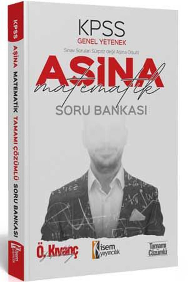 İsem Yayınları KPSS Matematik Aşina Tamamı Çözümlü Soru Bankası