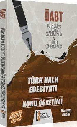 İsem Yayınları ÖABT Türk Dili ve Edebiyatı Öğretmenliği Türkçe Öğretmenliği Türk Halk Edebiyatı Konu Öğretimi