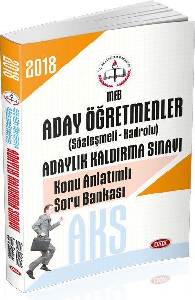 Data Yayınları 2018 AKS Milli Eğitim Bakanlığı Aday Öğretmenler Adaylık Kaldırma Sınavı Konu Anlatımlı Soru Bankası