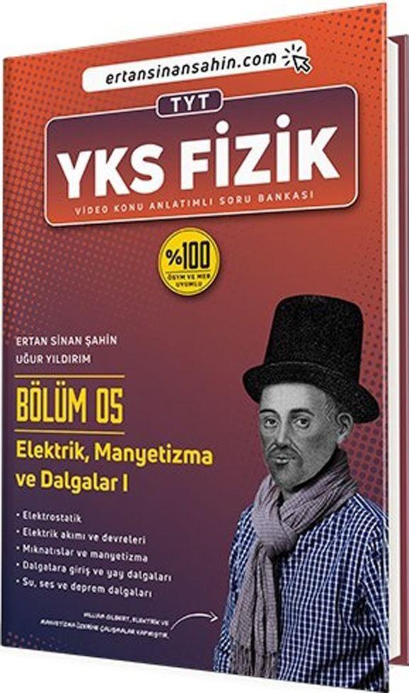 Ertan Sinan Şahin TYT Fizik Bölüm 5 Elektrik Manyetizma ve Dalgalar Video Konu Anlatımlı Soru Bankası