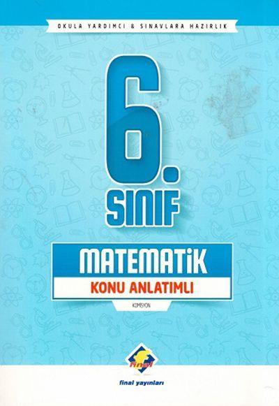 Final Yayınları 6. Sınıf Matematik Konu Anlatımlı