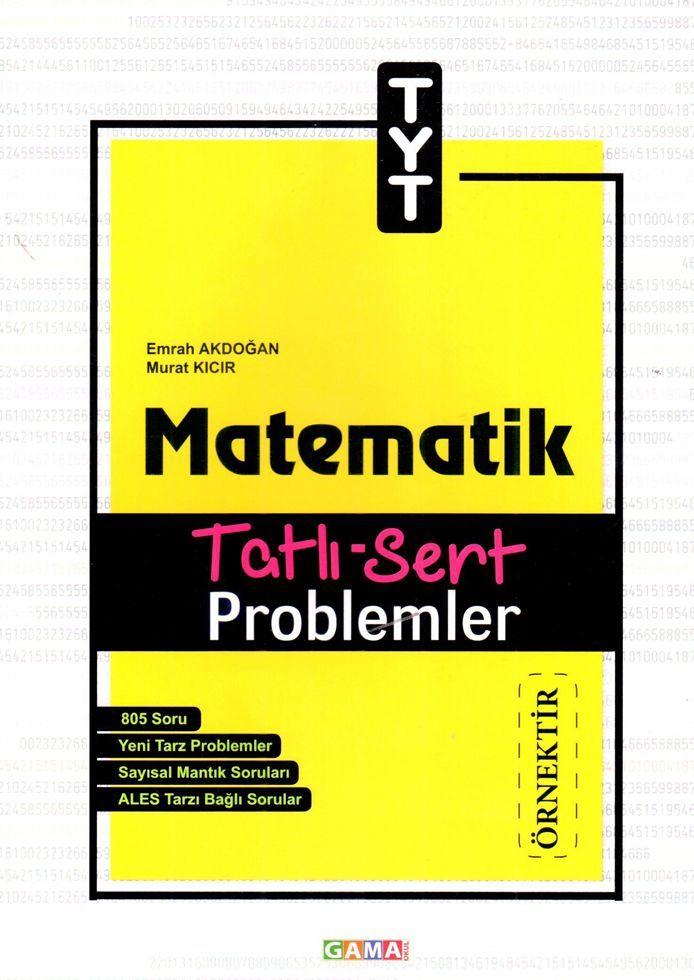 Gama Yayınları TYT Matematik Tatlı Sert Problemler