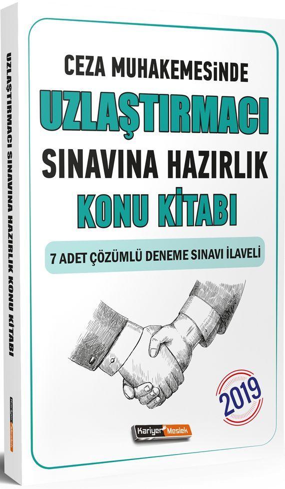 Kariyer Meslek Yayınları 2019 Ceza Muhakemesinde Uzlaştırmacı Sınavına Hazırlık Konu Kitabı