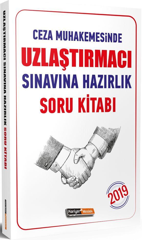 Kariyer Meslek Yayınları 2019 Ceza Muhakemesinde Uzlaştırmacı Sınavına Hazırlık Soru Kitabı  ?