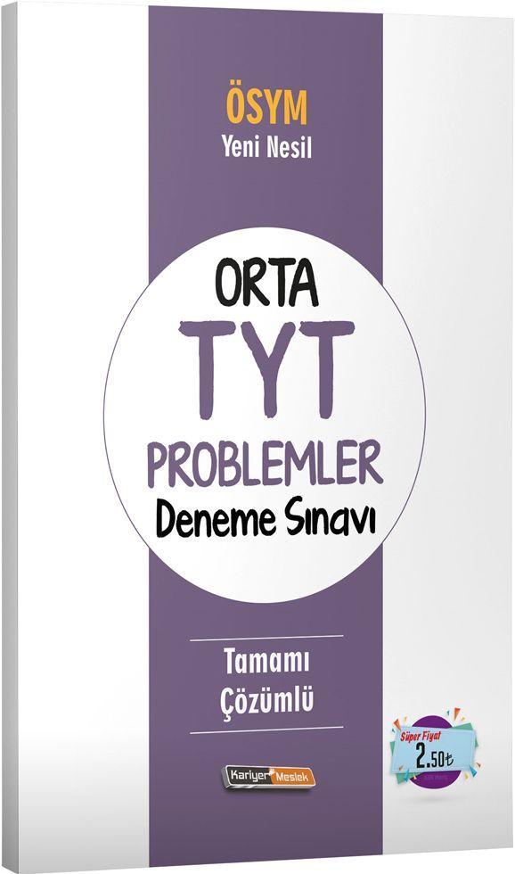 Kariyer Meslek Yayınları Orta TYT Problemler Deneme Sınavı