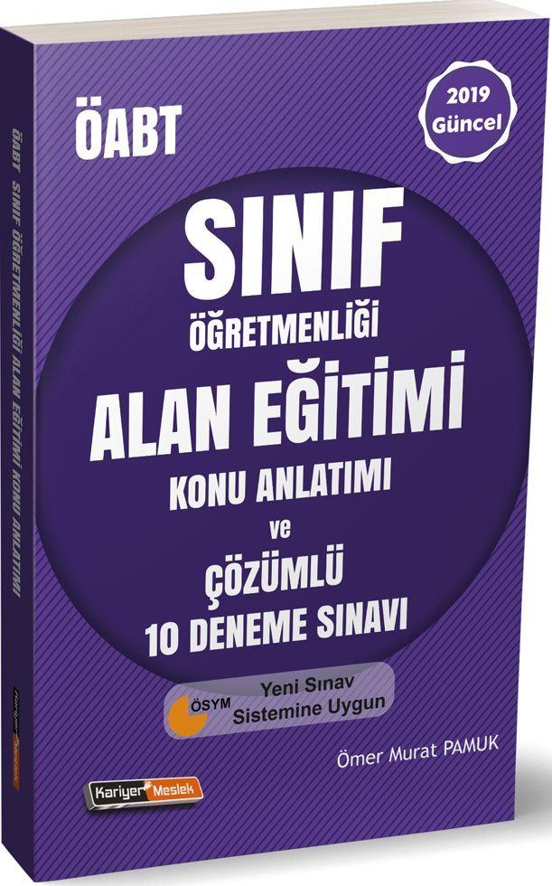 Kariyer Meslek Yayınları 2019 ÖABT Sınıf Öğretmenliği Alan Eğitimi Konu Anlatımı ve Çözümlü 10 Deneme Sınavı
