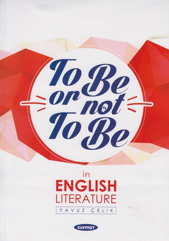 Kurmay ELT Yayınları To Be Or Not To Be in English Literature