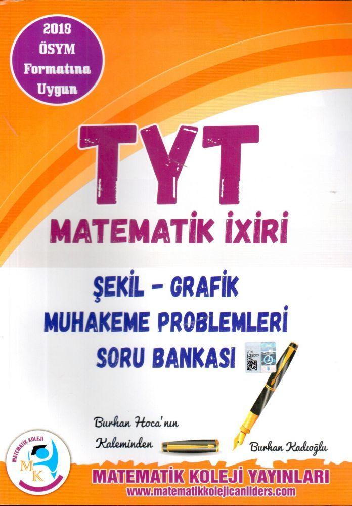 Matematik Koleji Yayınları TYT Matematik İxiri Şekil Grafik Muhakeme Problemleri Soru Bankası