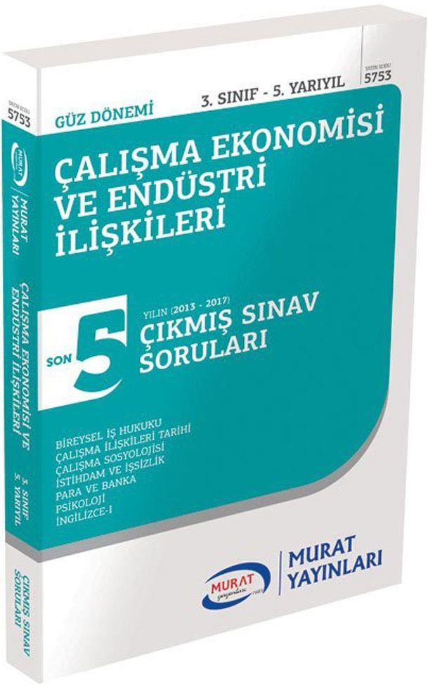 Murat AÖF Çalışma Ekonomisi ve Endüstri İlişkileri 3. Sınıf 5. Yarıyıl Çıkmış Sınav Soruları 5753