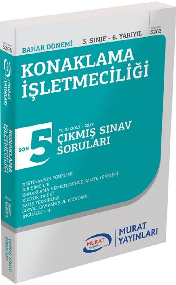 Murat Yayınları Bahar Dönemi 3. Sınıf 6. Yarıyıl Konaklama İşletmeciliği Son 5 Yılın Çıkmış Sınav Soruları
