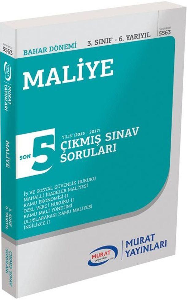 Murat Yayınları Bahar Dönemi 3. Sınıf 6. Yarıyıl Maliye Son 5 Yılın Çıkmış Sınav Soruları