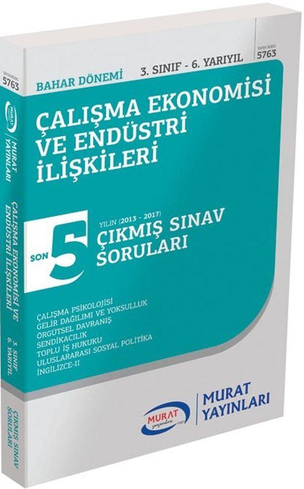 Murat Yayınları Bahar Dönemi 3. Sınıf 6. Yarıyıl Çalışma Ekonomisi ve Endüstri İlişkileri Son 5 Yılın Çıkmış Sınav Soruları