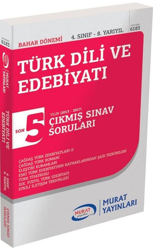 Murat Yayınları Bahar Dönemi 4. Sınıf 8. Yarıyıl Türk Dili ve Edebiyatı Son 5 Yılın Çıkmış Sınav Soruları