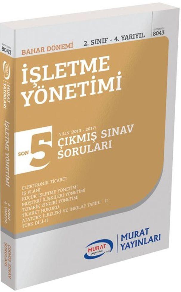Murat Yayınları Bahar Dönemi 2. Sınıf 4. Yarıyıl İşletme Yönetimi  Son 5 Yılın Çıkmış Sınav Soruları
