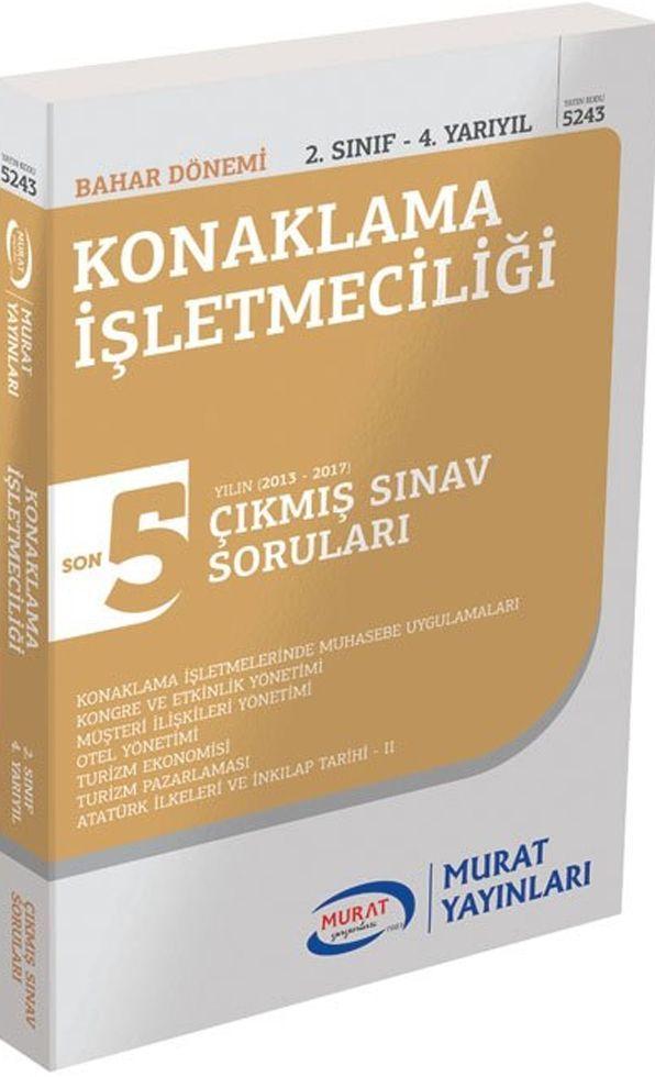 Murat Yayınları Bahar Dönemi 2. Sınıf 4. Yarıyıl Konaklama İşletmeciliği Son 5 Yılın Çıkmış Sınav Soruları