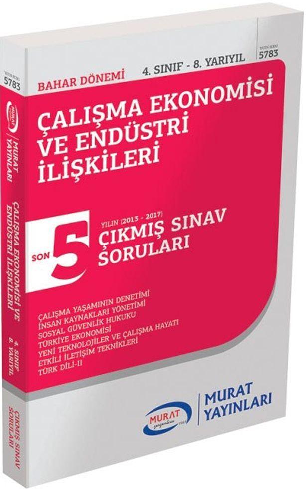 Murat Yayınları Bahar Dönemi 4. Sınıf 8. Yarıyıl Çalışma Ekonomisi ve Endüstri İlişkileri Son 5 Yılın Çıkmış Sınav Soruları