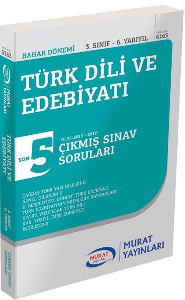 Murat Yayınları Bahar Dönemi 3. Sınıf 6. Yarıyıl Türk Dili ve Edebiyatı Son 5 Yılın Çıkmış Sınav Soruları