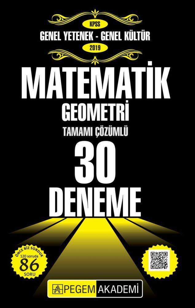 Pegem Yayınları 2019 KPSS Genel Yetenek Genel Kültür Matematik Geometri Tamamı Çözümlü 30 Deneme