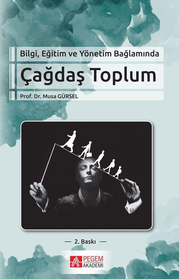 Pegem Yayınları Bilgi Eğitim ve Yönetim Bağlamında Çağdaş Toplum