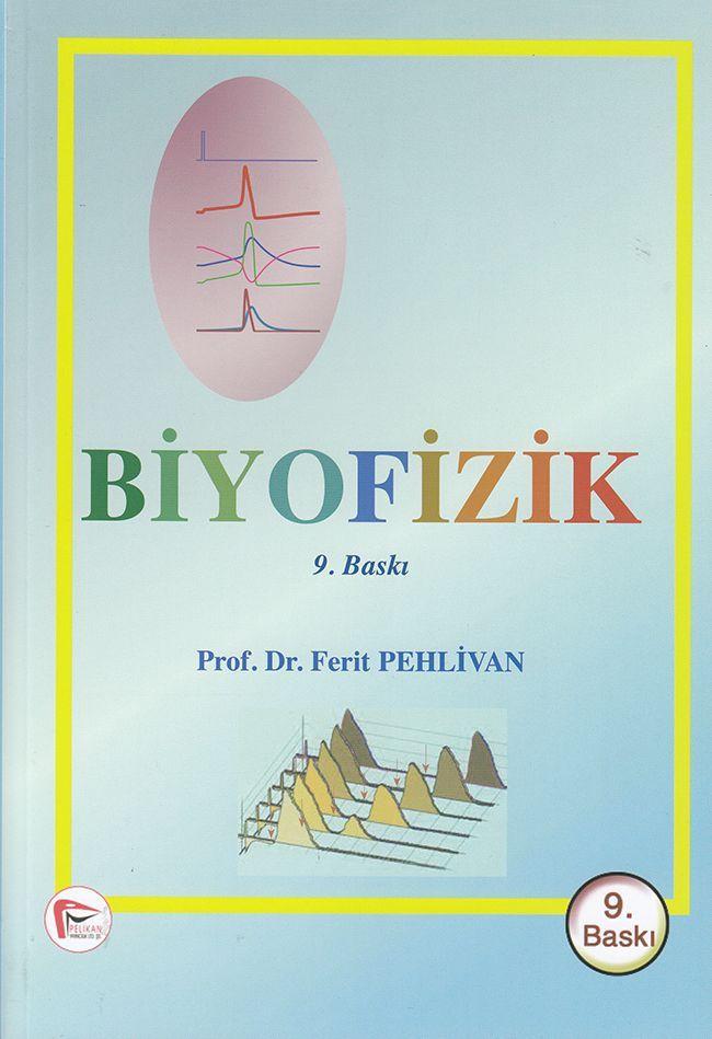 Pelikan Yayıncılık Biyofizik 9. Baskı