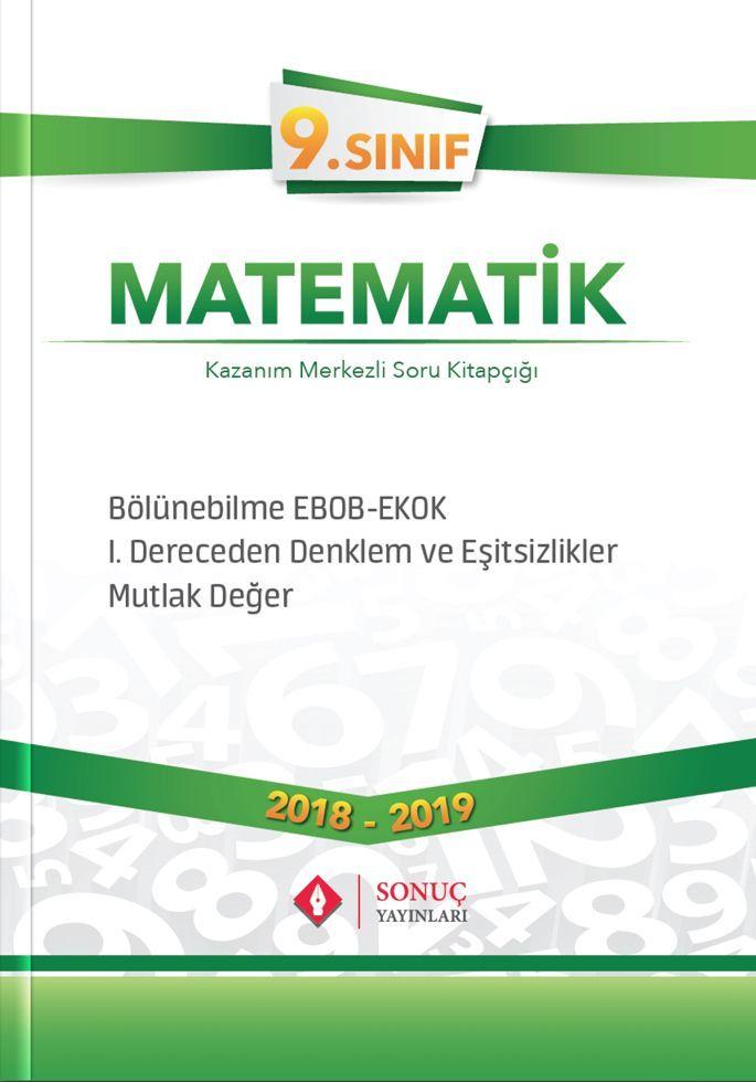 Sonuç Yayınları 9. Sınıf Matematik Bölünebilme EBOB EKOK I. Dereceden Denklemler ve Eşitsizlikler Mutlak Değer