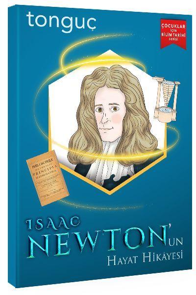 Tonguç Akademi Isaac Newton un Hayat Hikayesi