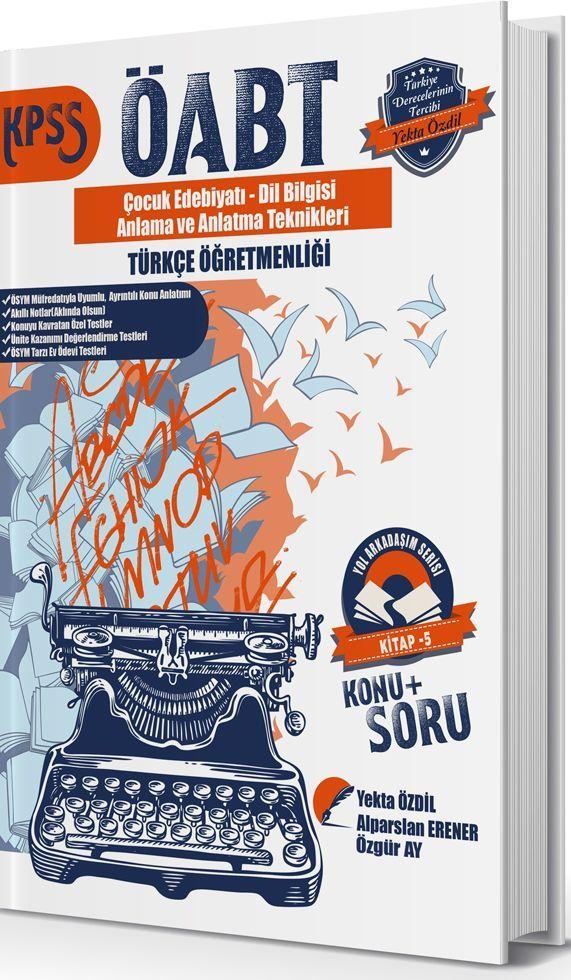 Yekta Özdil 2019 ÖABT Türkçe Öğretmenliği  Konu Anlatımlı Soru Bankası Yol Arkadaşım Serisi 5. Kitap