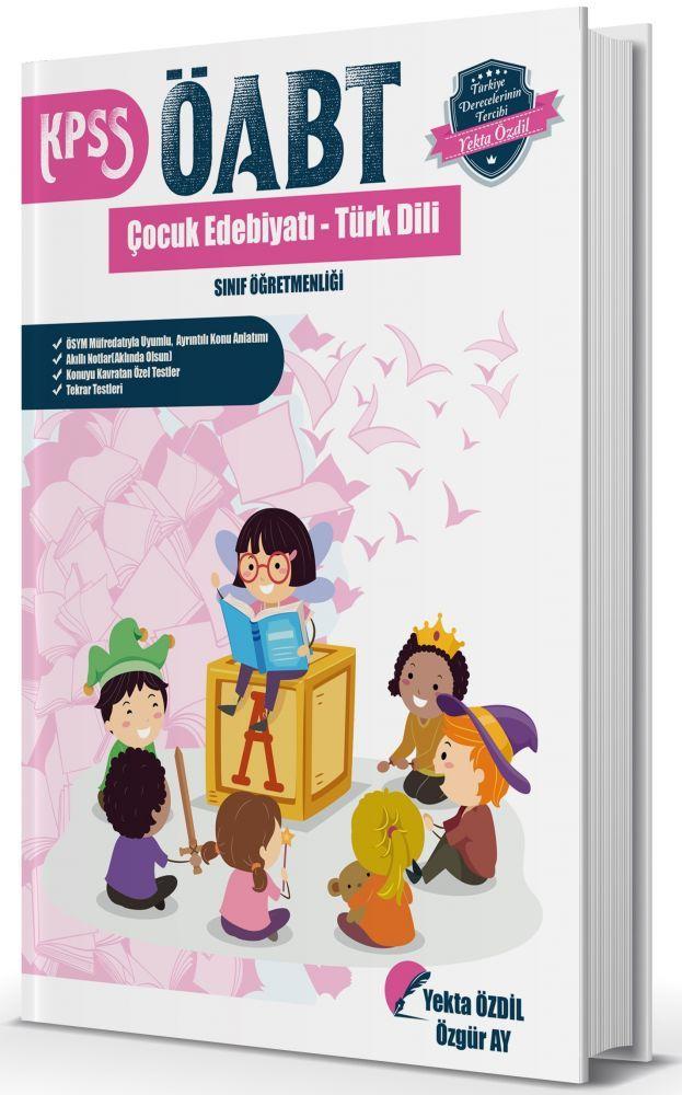Yekta Özdil 2019 ÖABT Çocuk Edebiyatı ve Türk Dili Konu Anlatımlı Soru Bankası