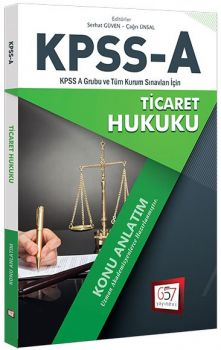 657 Yayınları KPSS A Grubu Ticaret Hukuku Konu Anlatım