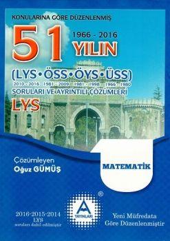 A Yayınları LYS Matematik 51 Yılın Çıkmış Soruları ve Ayrıntılı Çözümleri