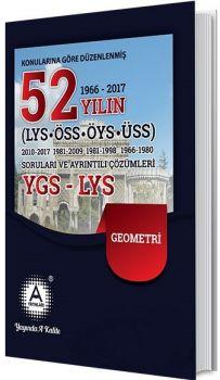 A Yayınları YGS LYS Geometri 52 Yılın Çıkmış Soruları ve Ayrıntılı Çözümleri