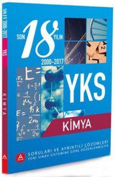 A Yayınları YKS 2. Oturum Kimya Son 18 Yılın Soruları ve Ayrıntılı Çözümleri 2000 - 2017