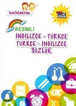 Açı Yayınları İlköğretim Resimli İngilizce Türkçe Türkçe İngilizce Sözlük
