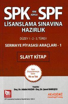Akademi Yayınları SPK SPF Lisanslama Sınavına Hazırlık Sermaye Piyasası Araçları 1