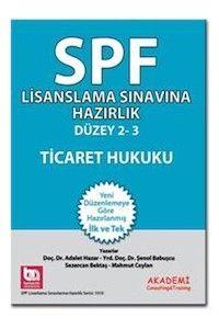 Akademi Yayınları SPF Lisanslama Sınavlarına Hazırlık Düzey 2-3 Ticaret Hukuku