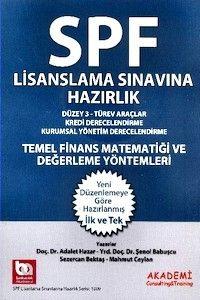 Akademi Yayınları SPF Lisanslama Sınavlarına Hazırlık Temel Finans Matematiği ve Değerlendirme Yöntemleri