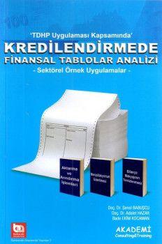 Akademi Yayınları TDHP Uygulama Kapsamında Kredilendirmede Finansal Tablo Analizi