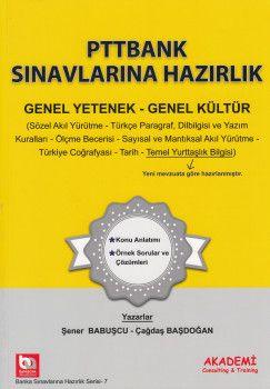 Akademi Yayınları PttBank Sınavlarına Hazırlık Genel Kültür-Genel Yetenek