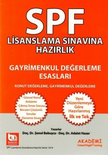 Akademisi Yayınları  SPF Lisanslama Sınavlarına Hazırlık Gayrimenkul Değerleme Esasları