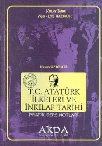 Akpa YGS LYS Hazırlık T.C. Atatürk İlkeleri ve İnkilap Tarihi Pratik Ders Notları