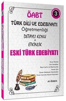Ali ÖzbekÖABT Türk Dili ve Edebiyatı Eski Türk Edebiyatı Konu Anlatımlı 3. Kitap