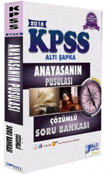 Altı Şapka Yayınları 2018 KPSS Anayasanın Pusulası Çözümlü Soru Bankası